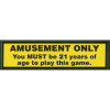 """Must Be 21 Years Old to Play This Game"" Label - 49-0665-00"