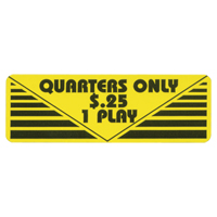 "Pay Per Play Label ""Quarters Only $.25 1 Play"" - 95-0723-1Q - Item Photo"