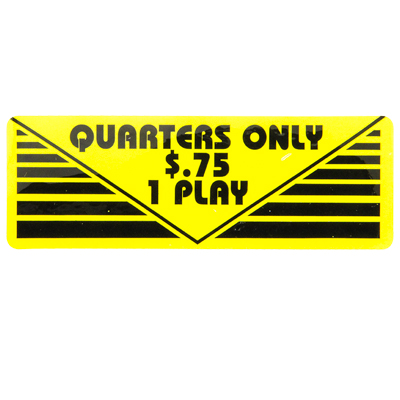 "Pay Per Play Label ""Quarters Only $.75 1 Play"" - 95-0723-3Q - Item Photo"