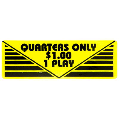 "Pay Per Play Label ""Quarters Only $1.00 1 Play"" - 95-0723-4Q - Item Photo"
